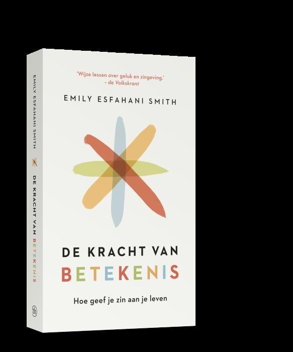 De kracht van betekenis - Emily Esfahani Smith